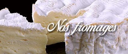 Découvrez tous nos fromages de Normandies